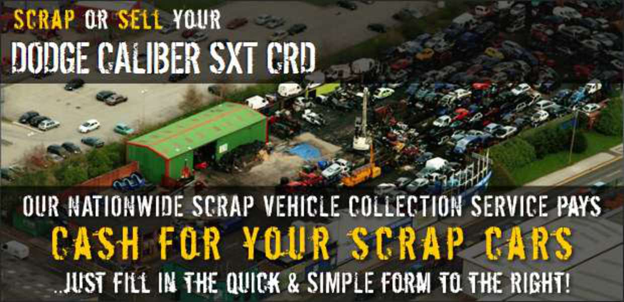 Scrap or sell your Dodge Caliber SXT CRD - our nationwide scrap vehicle